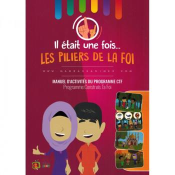 Il Etait Une Fois... Les Piliers De La Foi - Manuel D'activités Du Programme CTF - Madrass'Animée