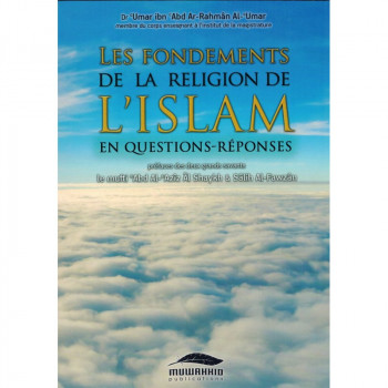 Les Fondements De La Religion De l'Islam En Questions-Réponses - Muwahhid Publications