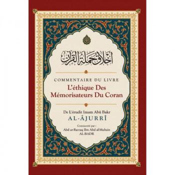 Commentaire du livre L'éthique des Mémorisateurs du Coran, de Abû Bakr Al-Âjurrî, Commenté par Abd ar-Razzaq Al-BADR - Edition I