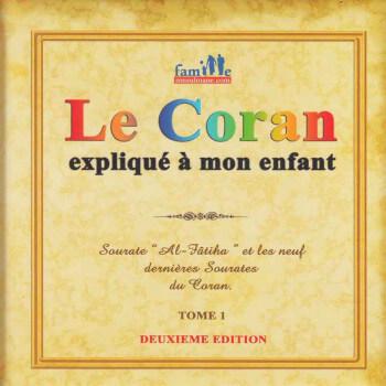 Le Coran Expliqué à Mon Enfant Tome 1 - Fatiha et les 9 Neufs Dernières Sourates - Edition Pixel Graf