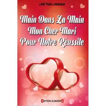 Main Dans La Main Pour Ta Réussite Mon Cher Mari - Edition Al Madina
