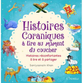 Histoires Coraniques - A Lire au Moment du Coucher - Edition Orientica