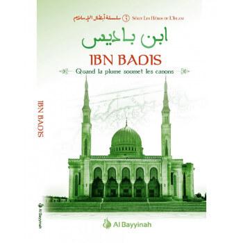 Ibn Badis - Quand la Plume Soumet les Canons - Héros de l'Islam 3 - Edition Al Bayyinah