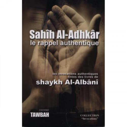 Sahih Al Adhkar le rappel authentique