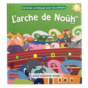L' Arche de Noûh (Livre avec Pages Cartonnées) - Histoires Coraniques pour les Enfants - Edition Goodword et Orientica