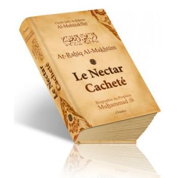 Le Nectar Cacheté - Version Couverture Cartonnée - Ar Rahiq Al Makhtum - Biographie Du Prophète Muhammad - Edition Orientica