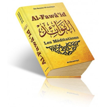 Les Méditations (Al-Fawâ'id d'Ibn Al-Qayyim Al-Jawziyya) - Al Fawaid - Edition Orientica et Al Haramayn