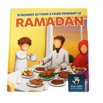 30 Bonnes Actions A Faire Pendant Le RAMADAN - Edition Muslim Kid