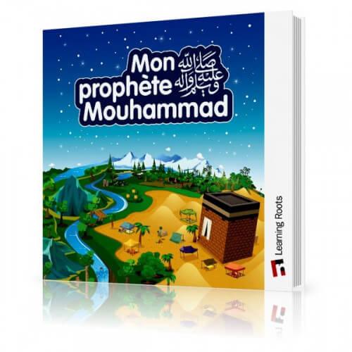 MON PROPHÈTE MOUHAMMAD (salallahu alyhi wa salam)