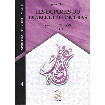 Les Duperies du Diable et de l'Ici-bas, Selon Al Ghazâlî - Tome 4 (Nouvelle Édition) - Spiritualité Musulmane - Lyess Chacal - O