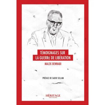 Témoignage sur la Guerre de Libération - Malek Bennabi - Édition Héritage