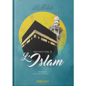 Initiation à l'Islam - Pr. Muhammad Hamidullah - Edition Héritage
