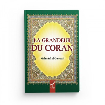 La Grandeur du Coran - Mahmûd al-Dawsarî - Edition Al Hadith