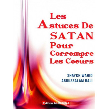 Les Astuces de Satan pour Corrompre les Coeurs - Edition Al Madina
