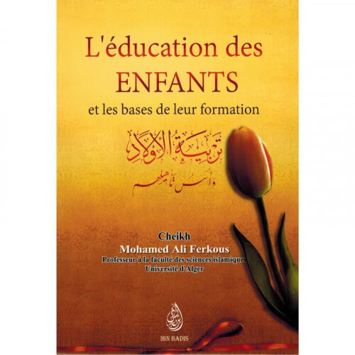L'éducation des enfants et les bases de leur formations