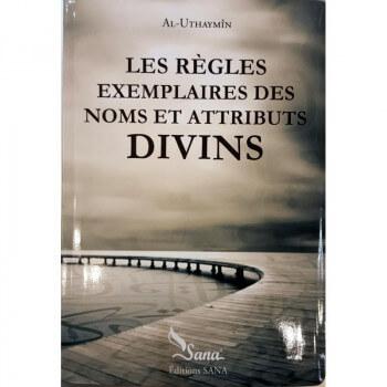 Les Règles Exemplaires des Noms et Attributs Divins, de Al-Uthaymîn - Edition Sana