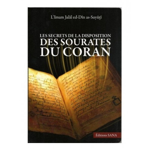 Les Secrets de la Disposition des Sourate du Coran - Omam As Suyuti - Edition Sana