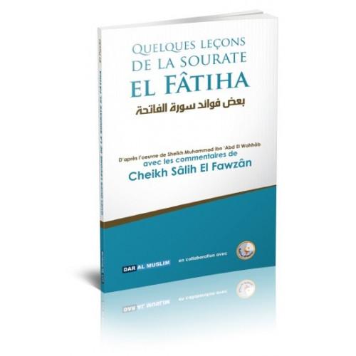 Quelques Leçons de la Sourate El Fâtiha - Commentaire de Cheikh Fawzan - Edition Dar Al Muslim