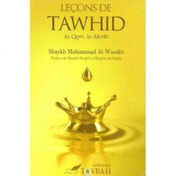 Leçons de Tawhid Al-Qawl Al-Mufid - Edition Tawbah